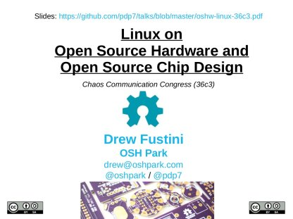 https://github.com/pdp7/talks/raw/master/oshw-linux-36c3.pdf